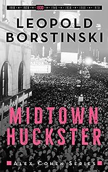 Midtown Huckster (Alex Cohen Book 3) by [Leopold Borstinski]