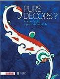 Purs décors - Arts de l'Islam, regards du Xixe siècle