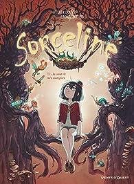 Sorceline, tome 3 : Au coeur de mes zoorigines par Sylvia Douyé