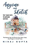Anyone can Sketch - The 7 Magic Keys To Awesome Sketches: The Easiest Way To Exercise Your Brain, Eyes, And Fingers in COVID Times