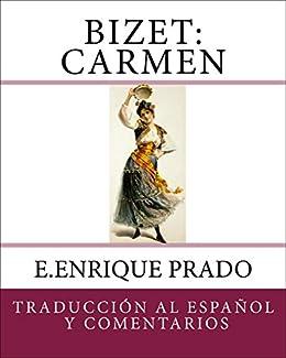 Bizet: Carmen: Traduccion al Espanol y Comentarios (Opera en ...