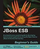JBoss ESB Beginner's Guide by Len DiMaggio (2012-01-25)