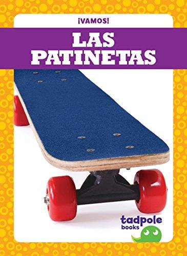 Las Patinetas (Skateboards) (¡Vamos! / Let's Go!)