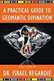 Practical Guide to Geomantic Divination (Small Gems Series)
