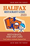 Halifax Restaurant Guide 2020: Your Guide to Authentic Regional Eats in Halifax, Canada (Restaurant Guide 2020)