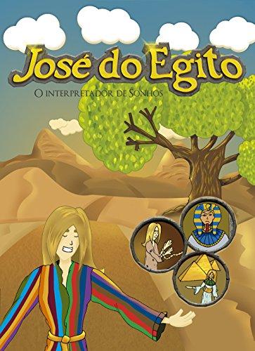 José do Egito: O Interpretador de Sonhos (Portuguese Edition)