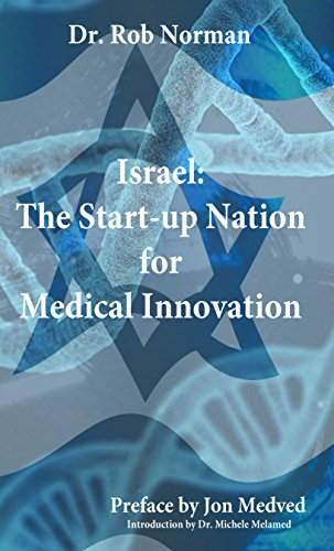 Israel: The Start-up Nation for Medical Innovation (English Edition)
