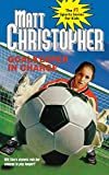 Goalkeeper in Charge (Matt Christopher Sports Classics)
