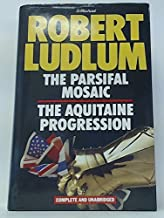 The Parsifal Mosaic / The Aquitaine Progression by Robert Ludlum (1988-08-01)