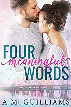 Four Meaningful Words by [A.M.  Guilliams, A.M. Guilliams]