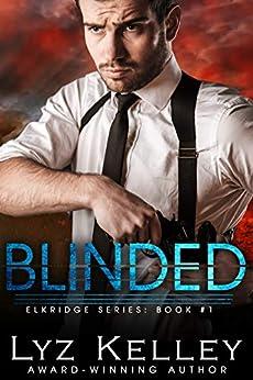 BLINDED (Elkridge Series Book 1) by [Lyz Kelley]