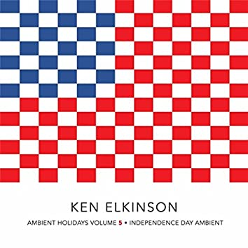 Ambient Holidays, Vol. 5: Independence Day Ambient