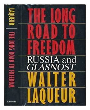 The Long Road to Freedom: Russia and Glasnost 0684190303 Book Cover