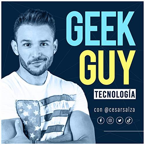 Noticias de Tecnología con César Salza   GeekGuy Podcast By César Salza cover art