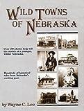 Wild Towns of Nebraska