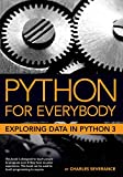 Python for Everybody: Exploring Data in Python 3 - Sue Blumenberg