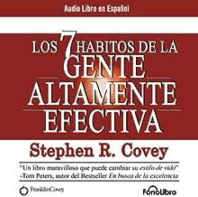 Los 7 Habitos de la Gente Altamente Efectiva [The 7 Habits of Highly Effective People]