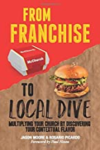 From Franchise to Local Dive: Multiplying Your Church by Discovering Your Contextual Flavor