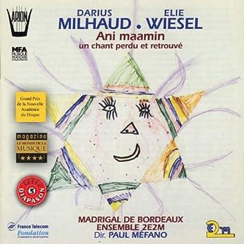 Milhaud, Wiesel : Ani maamin, Un chant perdu et retrouvé