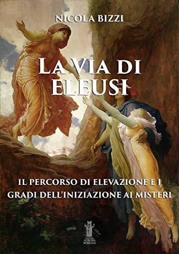 La Via di Eleusi: il percorso di elevazione e i gradi...