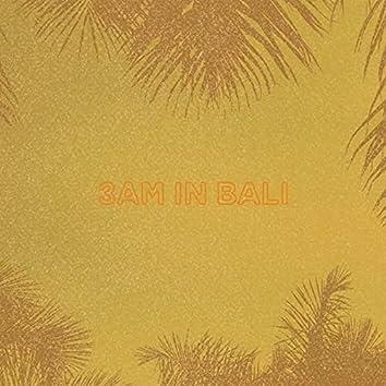 3am in Bali
