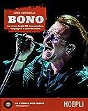 Bono. La voce degli U2 tra musica, impegno e spiritualità