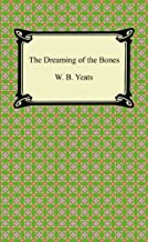 The Dreaming of the Bones [with Biographical Introduction]