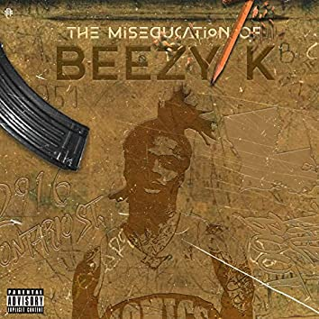 The Miseducation of Beezy K