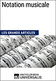 Notation musicale: Les Grands Articles d'Universalis (French Edition)