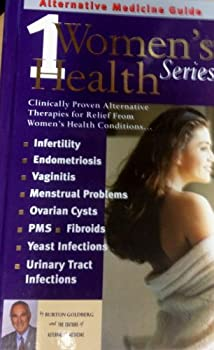 Women: Everything You Need to Know how Proven Natural and Therapies Can Help You 1887299319 Book Cover