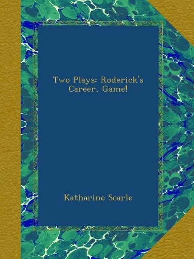不足ダーツ十分なTwo Plays: Roderick's Career, Game!