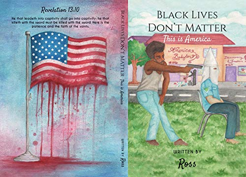 Black Lives Don't Matter, This is America: The Autobiography of Jacob Judah Jackson (English Edition)