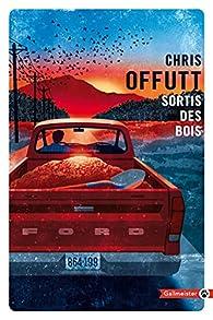 Sortis des bois par Chris Offutt