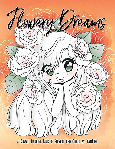 Flowery Dreams: A Kawaii Coloring Book of Flowers and Chibis by YamPuff