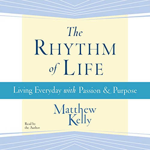The Rhythm of Life                   By:                                                                                                                                 Matthew Kelly                               Narrated by:                                                                                                                                 Matthew Kelly                      Length: 4 hrs and 36 mins     9 ratings     Overall 4.7