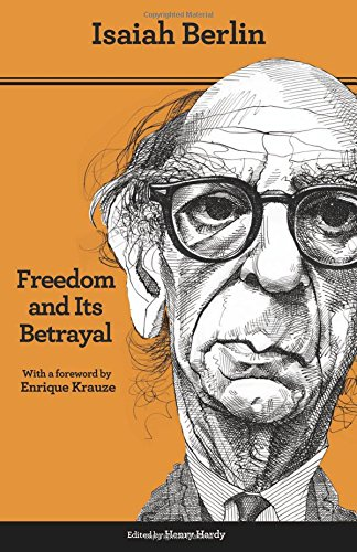 Freedom and Its Betrayal: Six Enemies of Human Liberty: Six Enemies of Human Liberty - Updated Edition