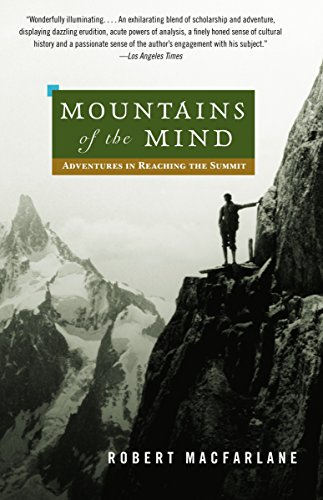 Compare Textbook Prices for Mountains of the Mind: Adventures in Reaching the Summit Reprint Edition ISBN 9780375714061 by Macfarlane, Robert