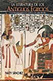 La literatura de los antiguos egipcios: Ecos literarios y perfumes poéticos del valle del Nilo