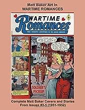 Matt Baker Art In WARTIME ROMANCES -- Complete Matt Baker Covers and Stories From Issues #3-5 (1951-1952) (Golden Age Reprints by StarSpan)