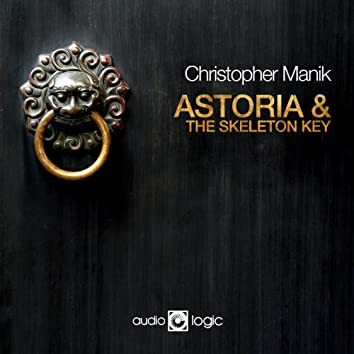 Astoria & The Skeleton Key