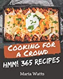 Hmm! 365 Cooking for a Crowd Recipes: The Best Cooking for a Crowd Cookbook on Earth
