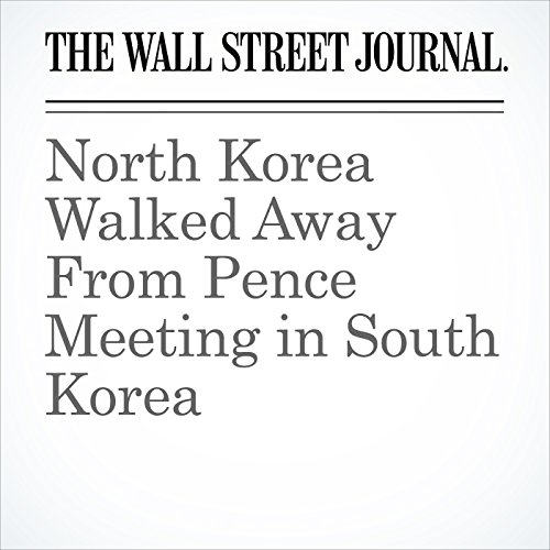 North Korea Walked Away From Pence Meeting in South Korea copertina
