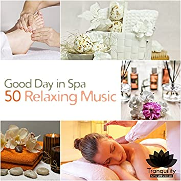 Good Day in Spa: 50 Relaxing Music – Healing Sounds of Nature, Positive Thinking, Inner Peace, Wellness Center Pure Melody, Massage Therapy, Full Relax