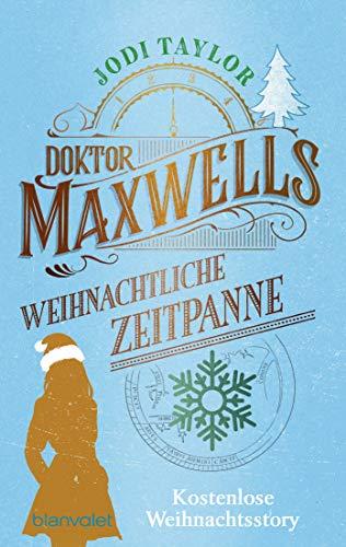 Doktor Maxwells weihnachtliche Zeitpanne: Kostenlose Weihnachtsstory - Eine...
