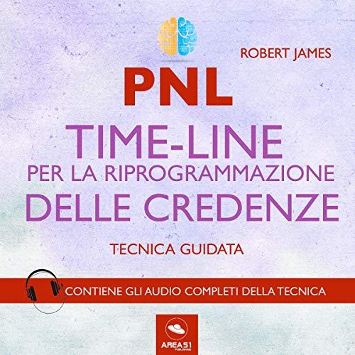 PNL. Timeline per la riprogrammazione delle credenze. Tecnica guidata Titelbild