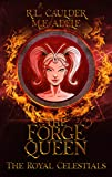 The Forge Queen (The Royal Celestials Book 1)