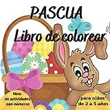 Pascua Libro de Colorear: para niños de 2 a 5 años l Libro de actividades interactivo con números l Aprende los números contando huevos de colores en ... l Aprende los colores coloreando huevos