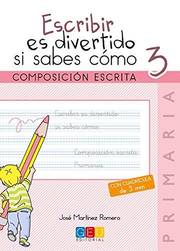 Escribir es divertido si sabes como. Composición escrita. Cuaderno 3 (Niños de 8 a 9 años)