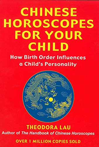 Download Chinese Horoscopes for Your Child: How Birth Order Influences a Child's Personality 0285637355
