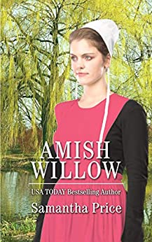 Amish Willow: Amish Romance (Amish Love Blooms Book 6) by [Samantha Price]